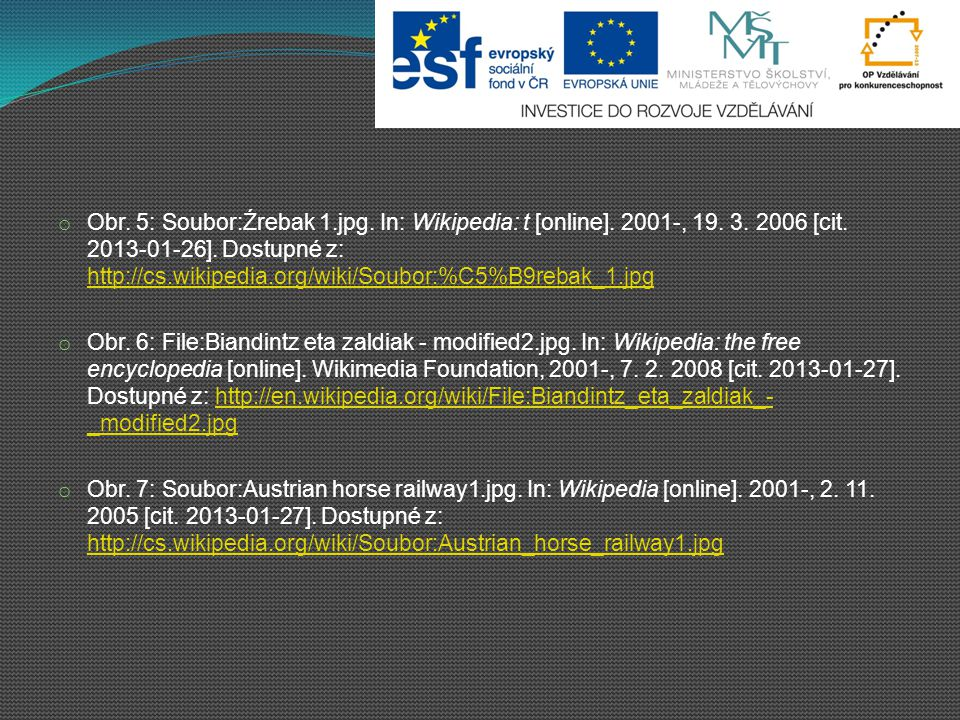 Obr. 5: Soubor:Źrebak 1. jpg. In: Wikipedia: t [online]. 2001-, 19. 3